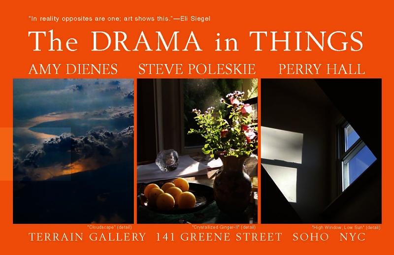 The Drama in Things: Amy Dienes, Steve Poleskie, Perry Hall