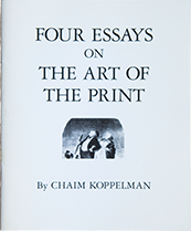 Four Essays on the Art of the Print by Chaim Koppelman