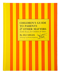 Books: Children's Guide to Parents & Other Matters by Eli Siegel