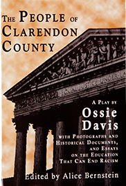 The People of Clarendon County by Ossie Davis, ed. Alice Bernstein