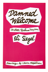 Damned Welcome: Aesthetic Realism Maxims by Eli Siegel