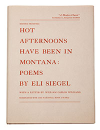 Hot Afternoons Have Been in Montana: Poems by Eli Siegel