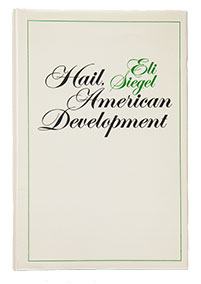 Hail, American Development [Poems] by Eli Siegel