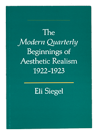 The Modern Quarterly Beginnings of Aesthetic Realism by Eli Siegel