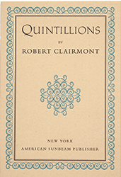 Quintillions, by Robert Clairmont, with a new introduction by Ellen Reiss