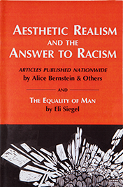 Aesthetic Realism and the Answer to Racism, by Alice Bernstein et al