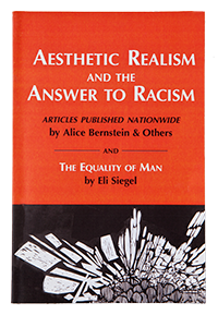 Aesthetic Realism and the Answer to Racism by Alice Bernstein, et al. and The Equality of Man by Eli Siegel