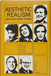 Aesthetic Realism: We Have Been There—Six Artists on the Siegel Theory of Opposites