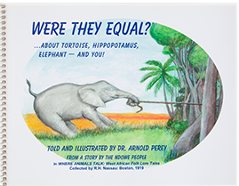 Were They Equal? by Arnold Perey: An African Tale Retold for Our Timee