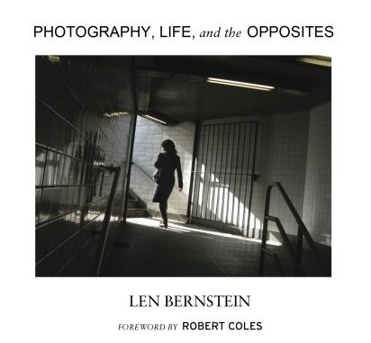 """Cover image: """"Photography, Life, and the Opposites"""" by Len Bernstein"""
