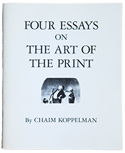 Four Essays on the Art of the Print by Chaim Koppelman, cover image
